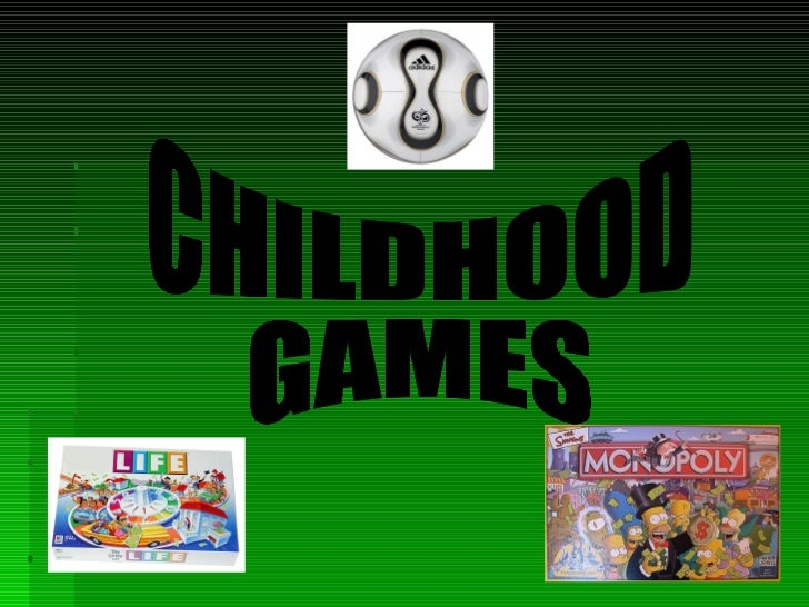 CHILDHOOD  GAMES