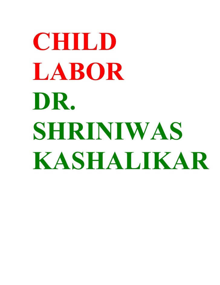 Child Labor Dr. Shriniwas Kashalikar
