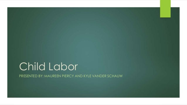 child labour final Child labor the international labor organization (ilo) figures on child labor released in 2014 show a staggering decline in the number of underage workers around the world.