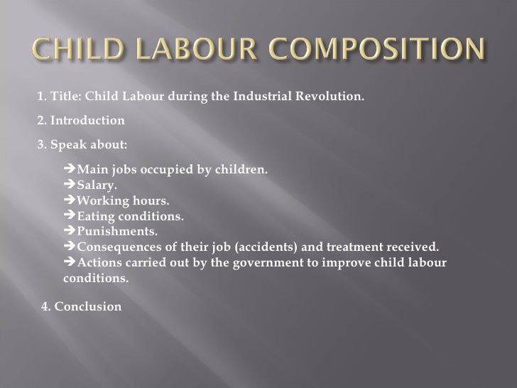 essay child labor during industrial revolution The factory system, that developed during the industrial revolution, had a large  impact  was child labour necessary during the industrial revolution essay.