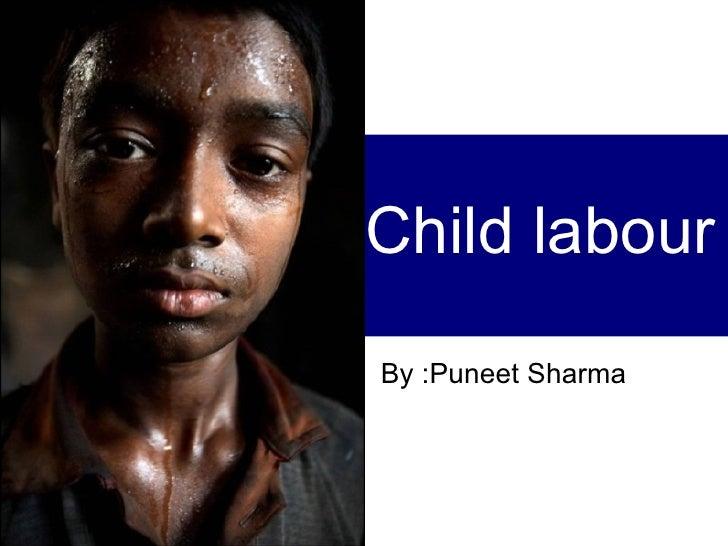 Child labourBy :Puneet Sharma