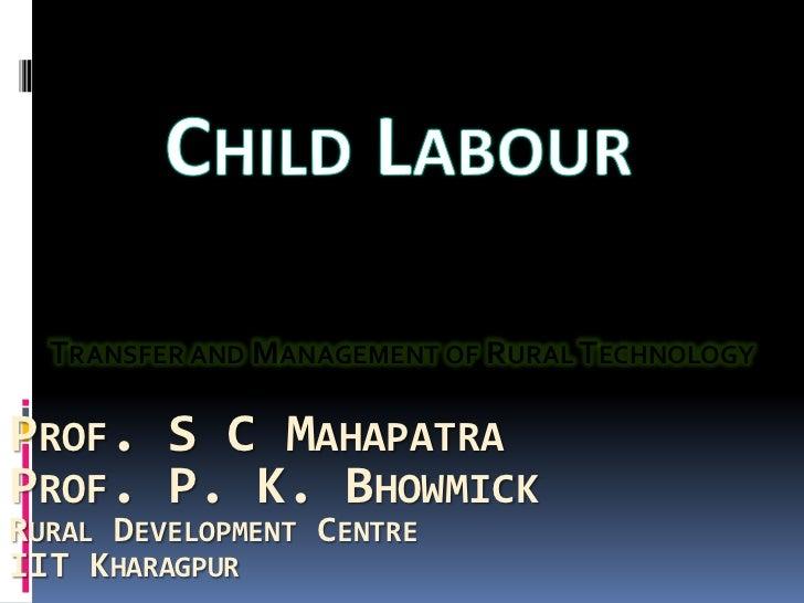 TRANSFER AND MANAGEMENT OF RURAL TECHNOLOGYPROF. S C MAHAPATRAPROF. P. K. BHOWMICKRURAL DEVELOPMENT CENTREIIT KHARAGPUR