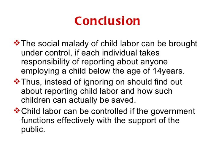 conclusion on child labour essay Conclusion child labour is an international evil 4 response to an essay: child labour in india an essay: child labour in india an essay: corruption in india.