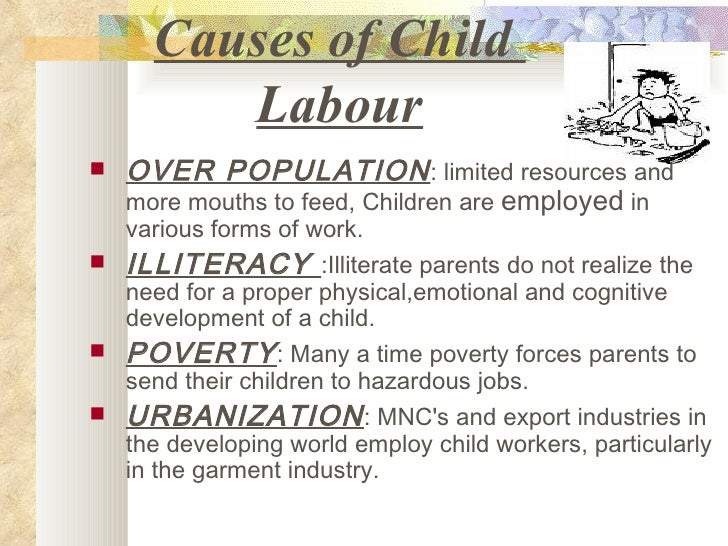 essay on child labour Child labour predominetly exists in developing nations in which families are forced to sell their chidren into slavery as a means of survival and support, as the working child now generates income.