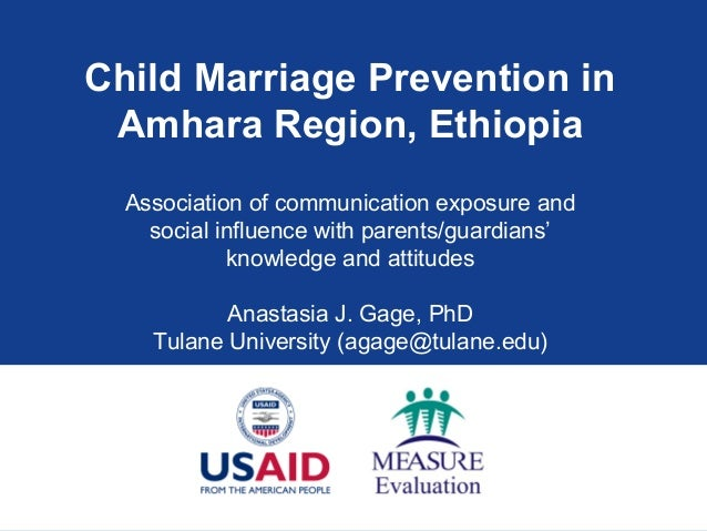 Child Marriage Prevention in Amhara Region, Ethiopia Association of communication exposure and social influence with paren...