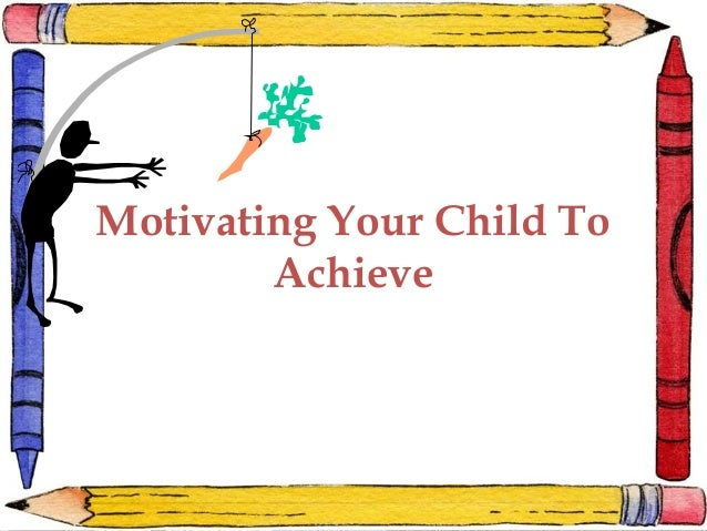 Motivating Your Child to Achieve
