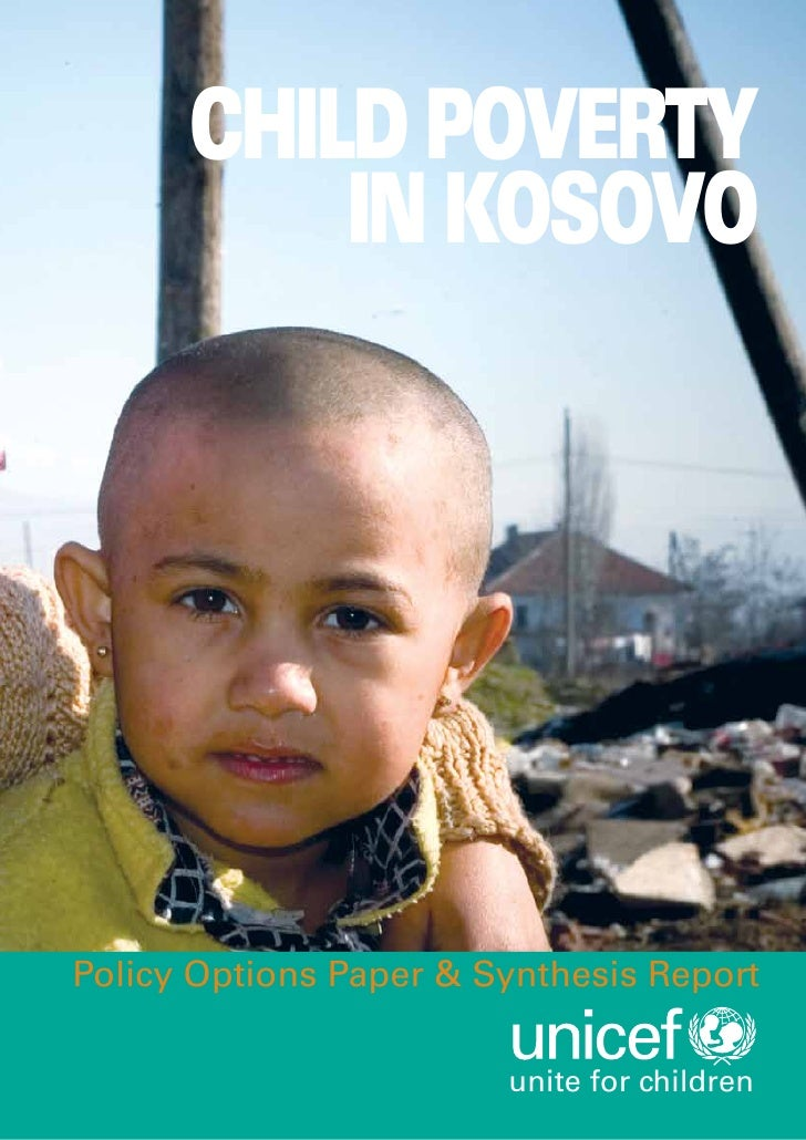 CHILD POVERTY           IN KOSOVO     Policy Options Paper & Synthesis Report                          unite for children