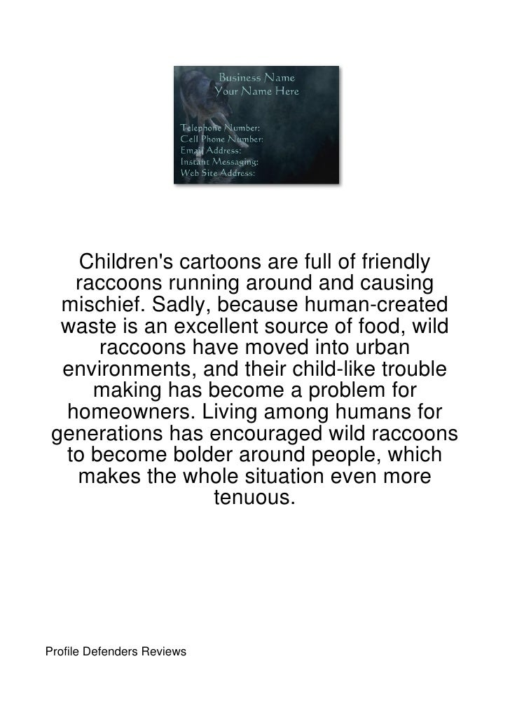 Childrens cartoons are full of friendly   raccoons running around and causing  mischief. Sadly, because human-created  was...