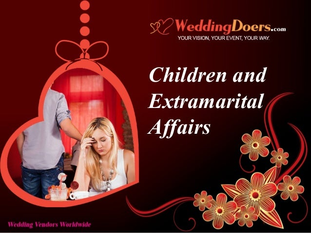 extramarital affairs are the cause of Extramarital affairs can be devastating, causing heartache to the innocent spouse and turning the marriage upside down.