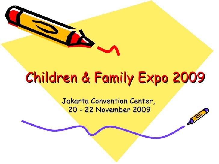 Children & Family Expo 2009 Jakarta Convention Center,  20 - 22 November 2009