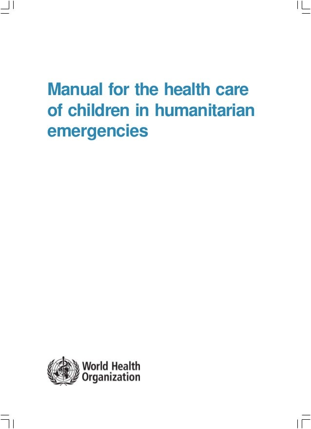 Manual for the health careof children in humanitarianemergencies