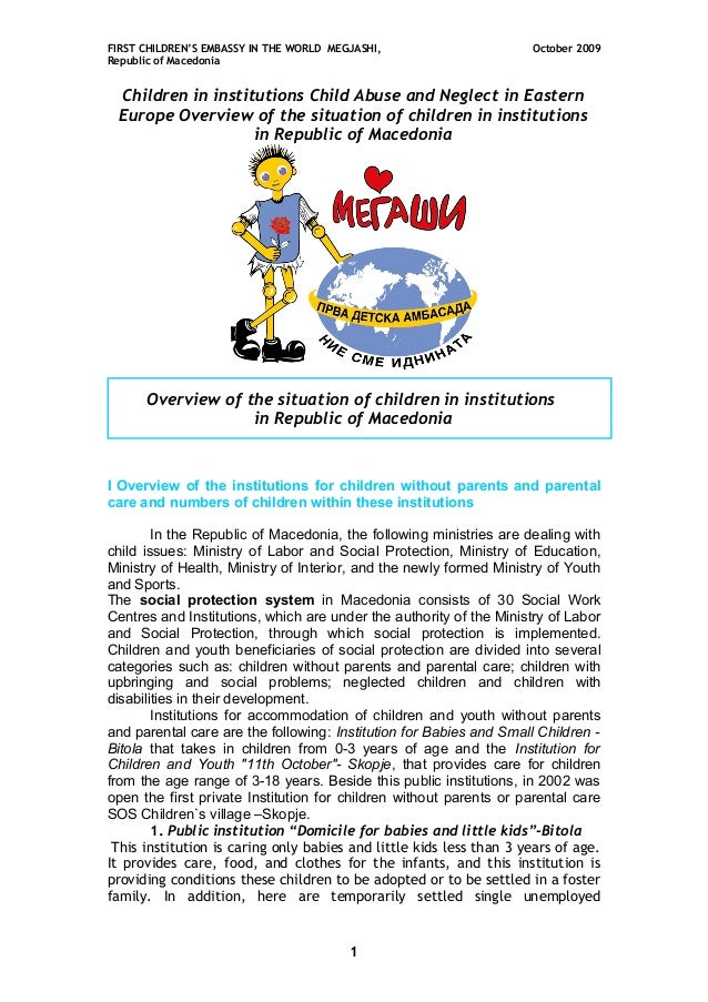 FIRST CHILDREN'S EMBASSY IN THE WORLD MEGJASHI, Republic of Macedonia  October 2009  Children in institutions Child Abuse ...