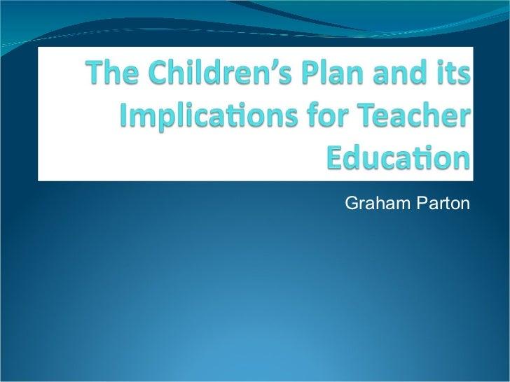 Childrens Plan And Teacher Education