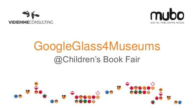 GoogleGlass4Museums @Children's Book Fair