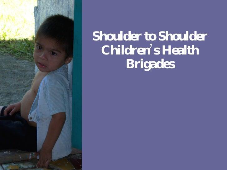 Shoulder to Shoulder Children's Health Brigades