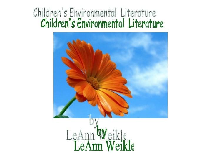 Children's Environmental  Literature by LeAnn Weikle