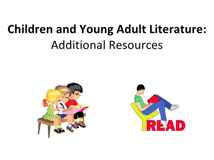 Children and Young Adult Literature: Additional Resources