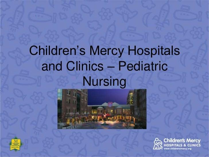 Childrens mercy hospitals and clinics  pediatric nursing