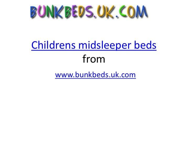 Childrensmidsleeperbedsfrom<br />www.bunkbeds.uk.com<br />