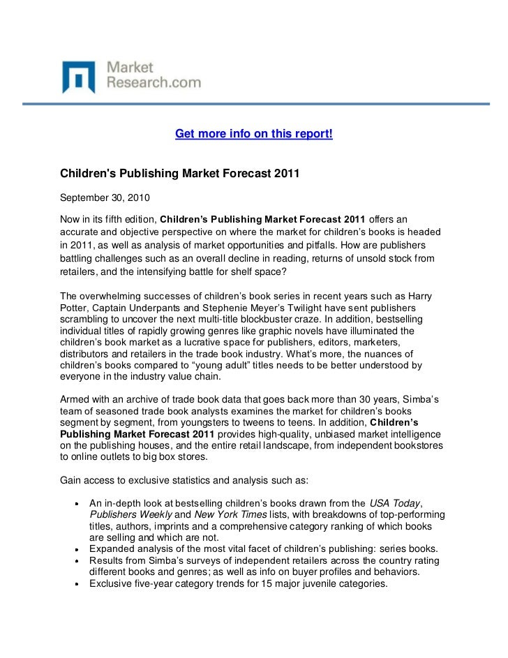 Get more info on this report!Childrens Publishing Market Forecast 2011September 30, 2010Now in its fifth edition, Children...