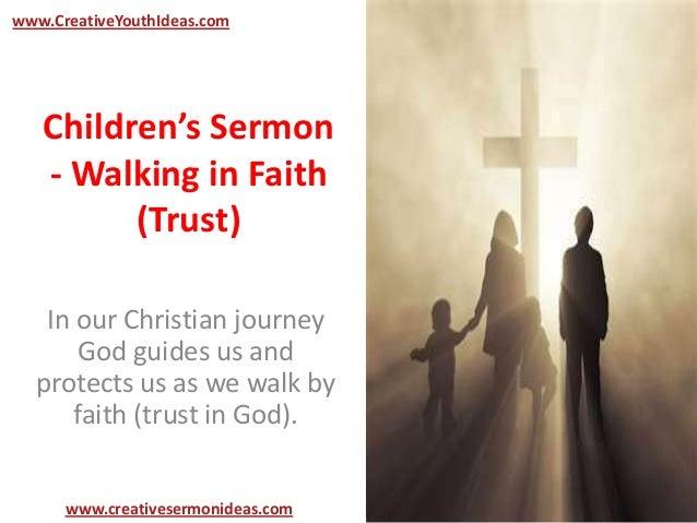 www.CreativeYouthIdeas.com   Children's Sermon   - Walking in Faith         (Trust)   In our Christian journey       God g...