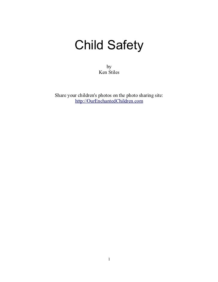 Child Safety                         by                      Ken StilesShare your childrens photos on the photo sharing si...
