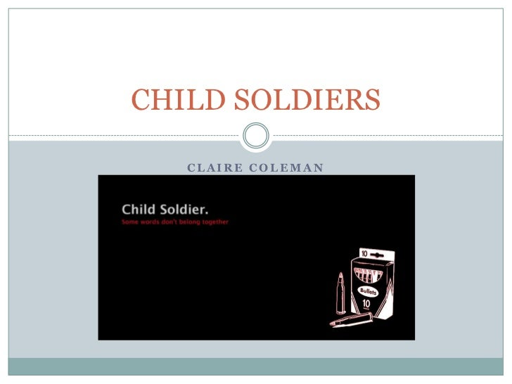 Claire Coleman<br />CHILD SOLDIERS<br />