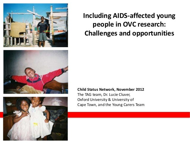 Including AIDS-affected young      people in OVC research:    Challenges and opportunitiesChild Status Network, November 2...