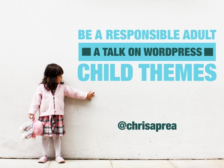Child Theming WordPress - Chris Aprea - WordCamp Sydney 2012