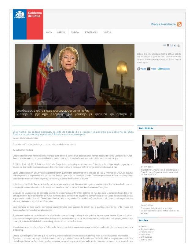 Esta noche, en cadena nacional, la Jefa de Estado dio a conocer la posición del Gobierno de Chile frente a la demanda que ...