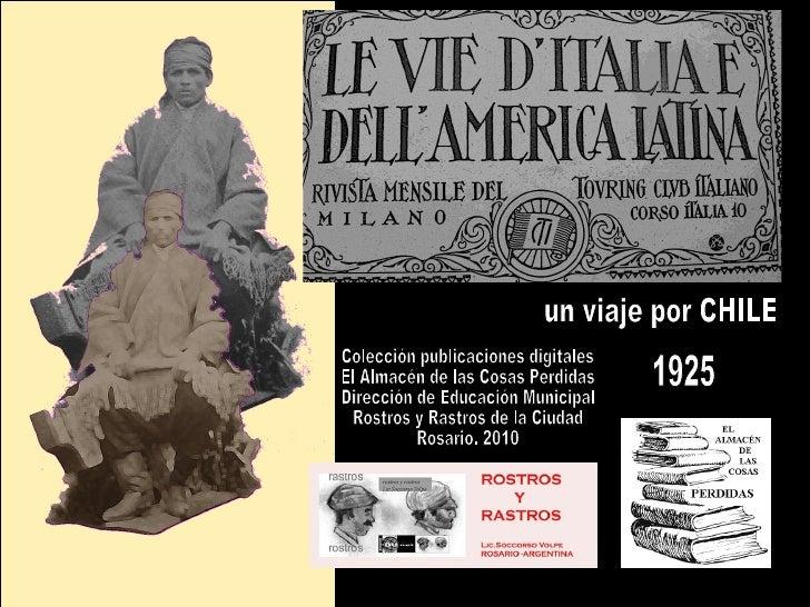 un viaje por CHILE 1925 Colección publicaciones digitales El Almacén de las Cosas Perdidas Dirección de Educación Municipa...