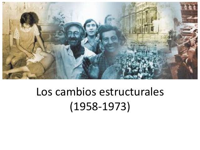 Los cambios estructurales  (1958-1973)