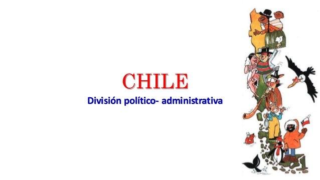 Chile Territorio y División Político Administrativa