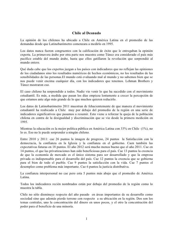 Chile al DesnudoLa opinión de los chilenos ha ubicado a Chile en América Latina en el promedio de lasdemandas desde que La...