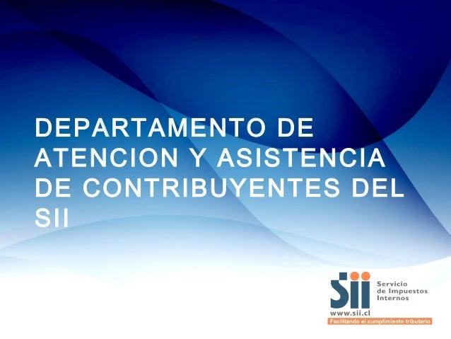 Presentación País Chile – Departamento de Atención y Asistencia de Contribuyentes del Servicio de Impuestos Internos SII