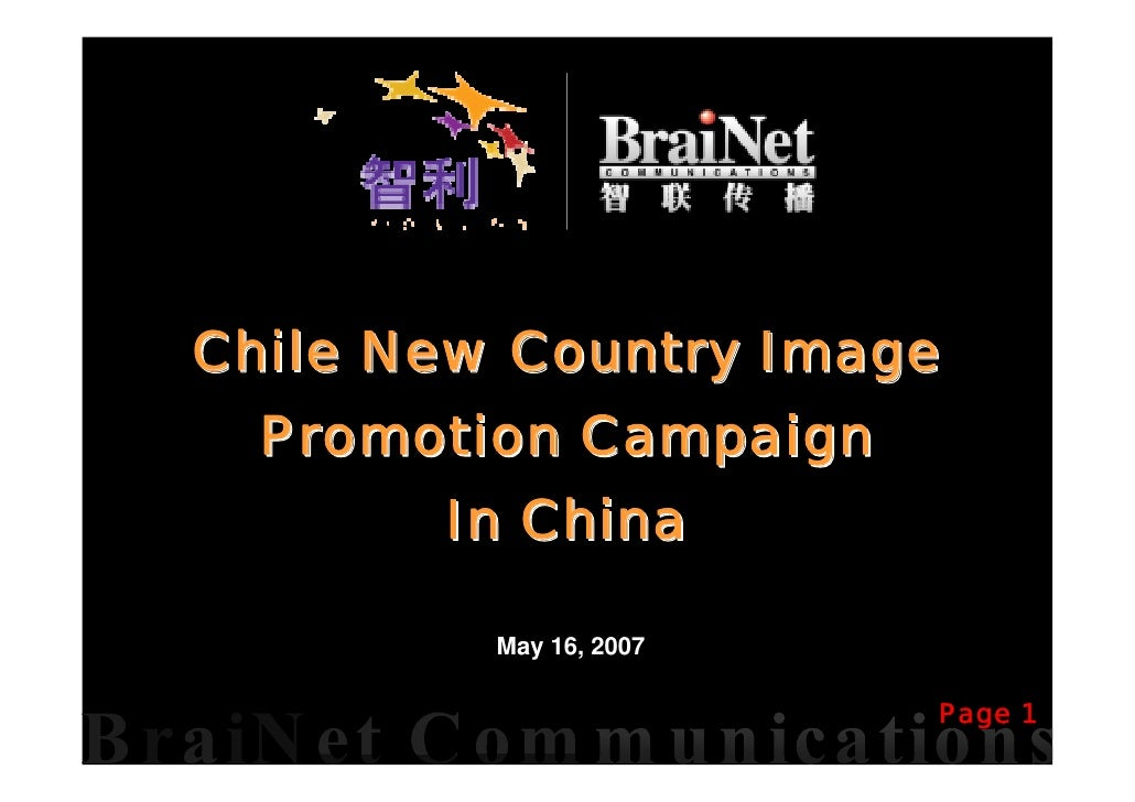 Chile New Country Image  Promotion Campaign       In China         May 16, 2007                        Page 1