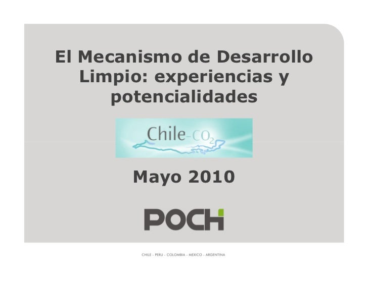El Mecanismo de Desarrollo    Limpio: experiencias y       potencialidades           Mayo 2010
