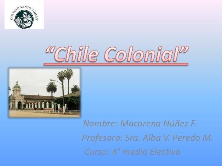 Nombre: Macarena Núñez F.Profesora: Sra. Alba V. Peredo M. Curso: 4° medio Electivo