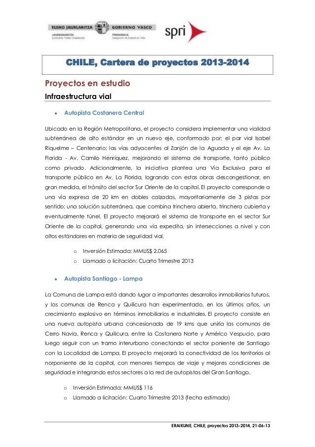 ERAIKUNE, CHILE, proyectos 2013-2014, 21-06-13CHILE, Cartera de proyectos 2013-2014Proyectos en estudioInfraestructura via...