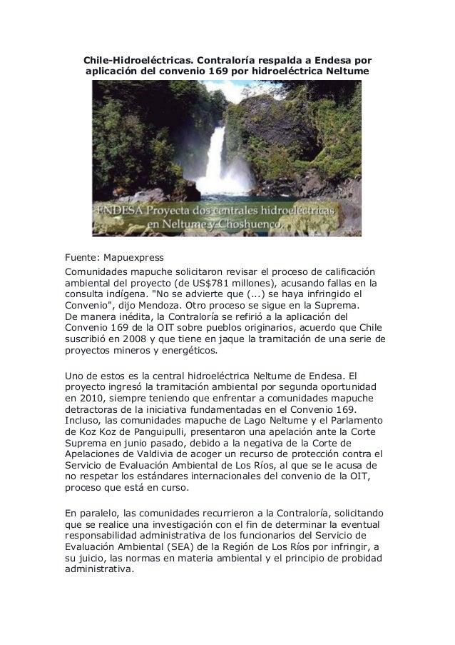 Chile-Hidroeléctricas. Contraloría respalda a Endesa por aplicación del convenio 169 por hidroeléctrica Neltume Fuente: Ma...