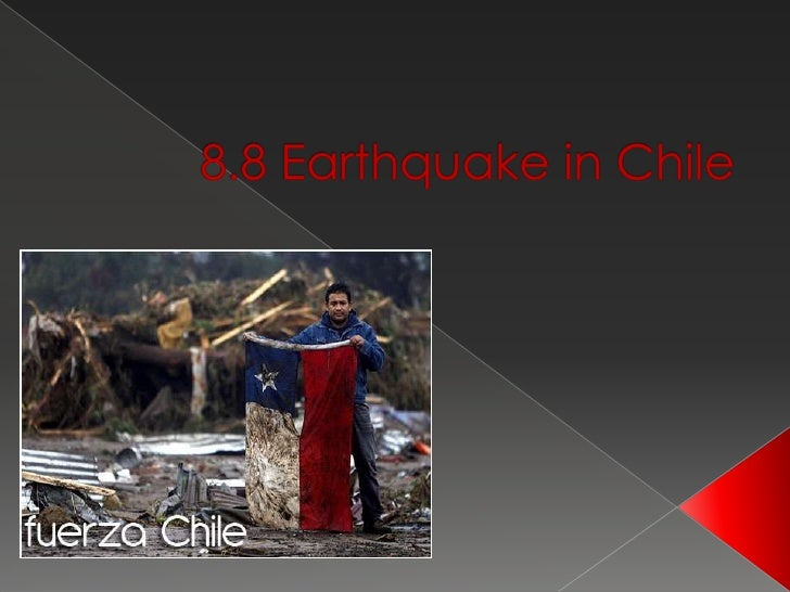 8.8 Earthquake in Chile <br />