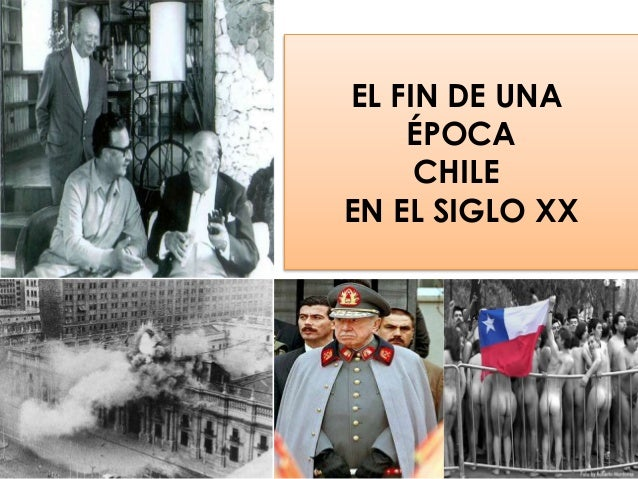 EL FIN DE UNA ÉPOCA CHILE EN EL SIGLO XX