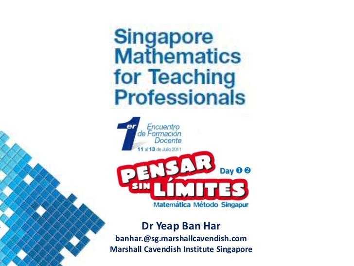 Day <br />DrYeap Ban Har<br />banhar.@sg.marshallcavendish.com<br />Marshall Cavendish Institute Singapore<br />
