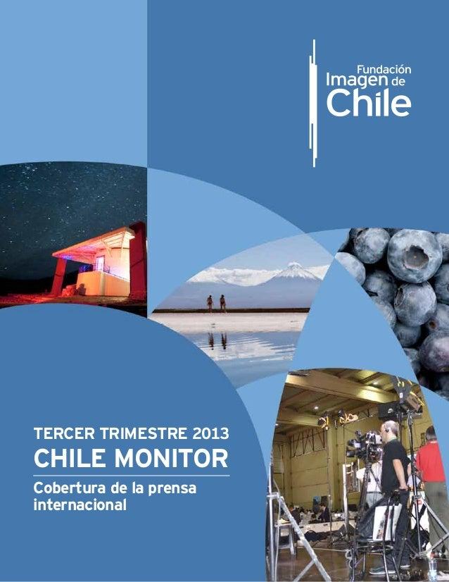 TERCER TRIMESTRE 2013  CHILE MONITOR Cobertura de la prensa internacional 1