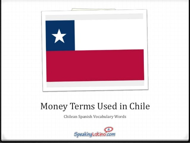 Money Terms Used in Chile Chilean Spanish Vocabulary Words