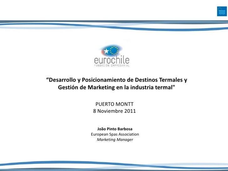 """""""Desarrollo y Posicionamiento de Destinos Termales y Gestión de Marketing en la Industria Termal"""""""