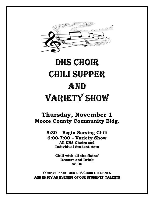 DHS CHOIR      CHILI SUPPER          AND     VARIETY SHOW   Thursday, November 1Moore County Community Bldg.      5:30 – B...