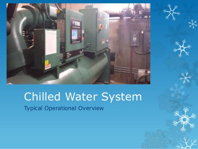 Chilled Water System Typical Operational Overview