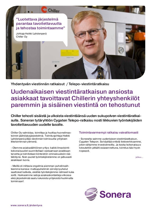 """""""Luotettava järjestelmä parantaa tavoitettavuutta ja tehostaa toimintaamme"""" Johtaja Heikki Lahdenperä Chiller Oy  Yhdentyv..."""