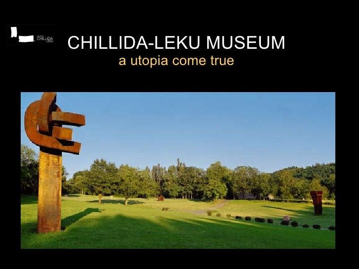 CHILLIDA-LEKU MUSEUM a utopia come true